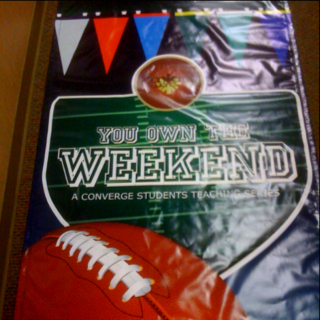 You Own the Weekend Banner...